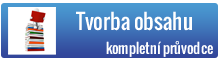 Tvorba obsahu - kompletní průvodce